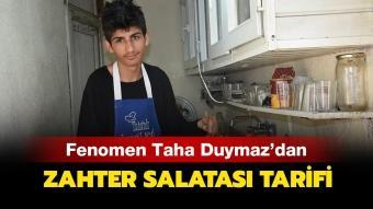 Genç fenomen Taha Duymaz zahter salatası için mutfakta!