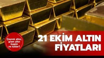 21 Ekim canlı, anlık altın fiyatları: Çeyrek altın, gram altın bugün ne kadar?