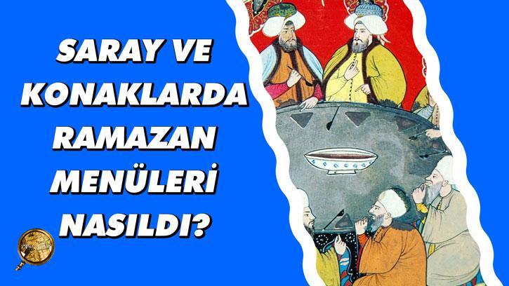 Saray ve Konaklarda Ramazan Menüleri Nasıldı? | #Ramazanözel Bölüm 2