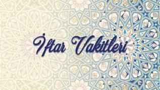 17 Mayıs Pazar il il iftar vakitleri