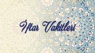 18 Mayıs Pazartesi il il iftar vakitleri