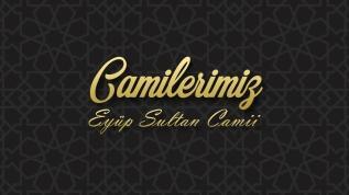 Camilerimiz: Eyüp Sultan Camii