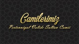 Camilerimiz: Pertevniyal Valide Sultan Camii