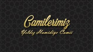 Camilerimiz: Yıldız Hamidiye Camii