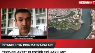 İstanbul'da 94 manzaraları... 'Eko-Felaket' eleştirileri haklı mı?