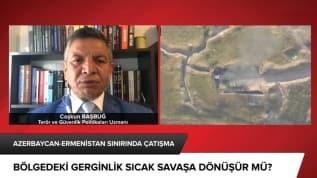 Azerbaycan-Ermenistan gerginliği sıcak savaşa dönüşür mü?