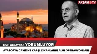 Ayasofya Camii'ne karşı çıkanların algı operasyonları...