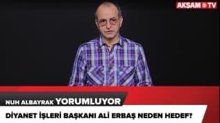 Diyanet İşleri Başkanı Ali Erbaş neden hedef?