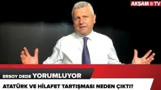 Atatürk ve hilafet tartışması neden çıktı?