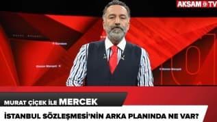 İstanbul Sözleşmesi'nin arka planında ne var?