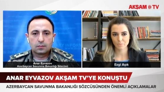 Azerbaycan Savunma Bakanlığı Sözcüsü Anar Eyvazov AKŞAM TV'ye konuştu