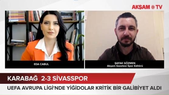 Karabağ - Sivasspor maç yorumu