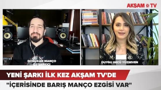 Doğukan Manço'dan AKŞAM TV'ye özel açıklamalar