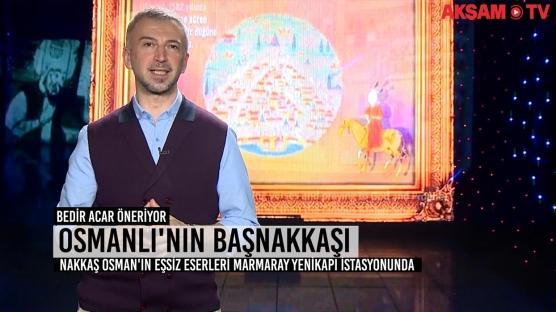 Osmanlı'nın Başnakkaşı Nakkaş Osman ve minyatür sanatı