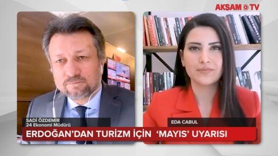 Erdoğan'dan Turizm için 'Mayıs' uyarısı