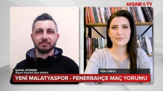 Yeni Malatyaspor-Fenerbahçe Maç Yorumu