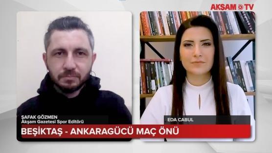 Beşiktaş - Ankaragücü Maç Önü