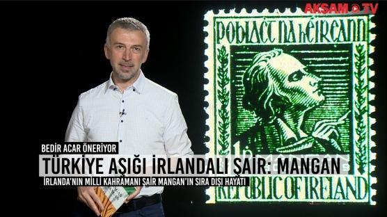 Türkiye aşığı İrlandalı şair: Mangan
