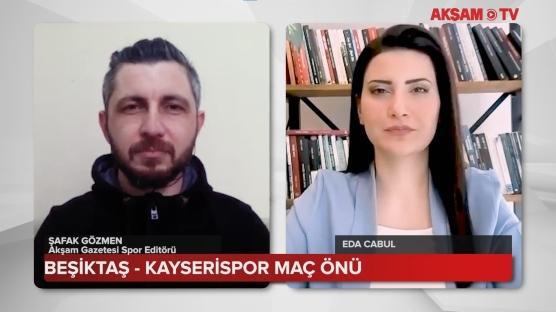 Beşiktaş - Kayserispor Maç Önü