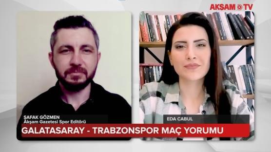 Galatasaray - Trabzonspor Maç Yorumu... Aslan'ın şampiyonluk şansı var mı?