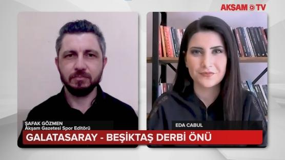 Galatasaray - Beşiktaş Derbi Önü