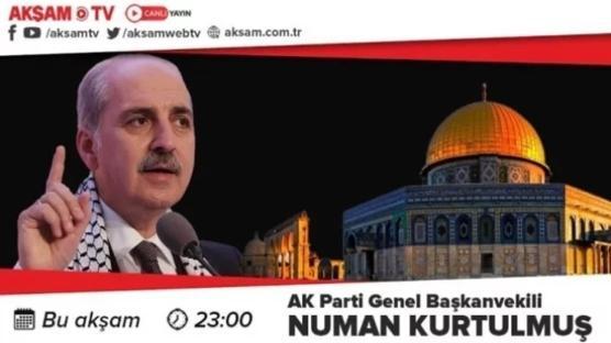 AK Parti Genel Başkanvekili Numan Kurtulmuş Akşam TV'ye konuk oluyor