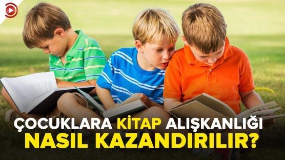 Çocuklara kitap alışkanlığı nasıl kazandırılır?
