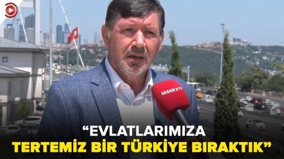 """15 Temmuz Gazisi Adem Sefer: """"Evlatlarımıza tertemiz bir Türkiye bıraktık"""""""