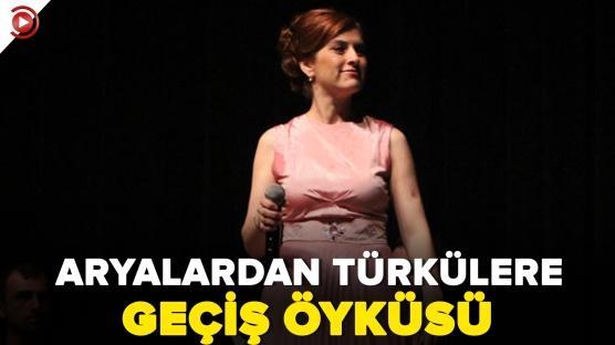 Şükriye Tutkun'un aryalardan türkülere geçiş öyküsü