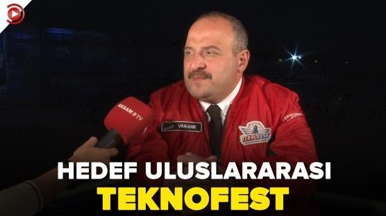 Bakan Varank:'TEKNOFEST'i uluslararası bir hale getirmek istiyoruz'