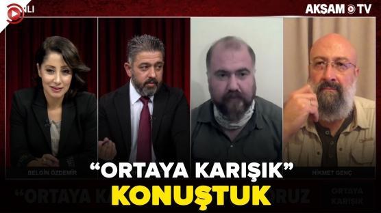 """""""ORTAYA KARIŞIK"""" KONUŞUYORUZ"""