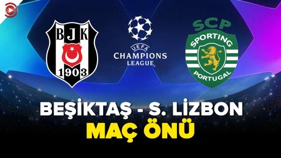 Beşiktaş - Lizbon Maç Önü
