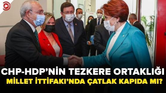 CHP-HDP ortaklığı... Çatlak kapıda mı?