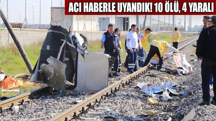 Mersin'de tren kazası: 10 ölü