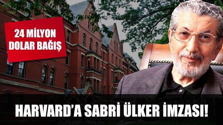 Harvard'a 24 milyon dolar bağışla Sabri Ülker imzası