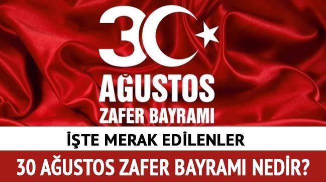 "30 Ağustos Zafer Bayramı nedir"""