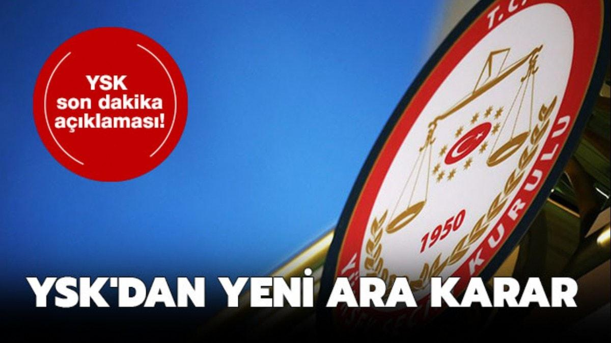 """YSK İstanbul seçim sonuçları kararı ne"""" YSK son dakika açıklamaları"""