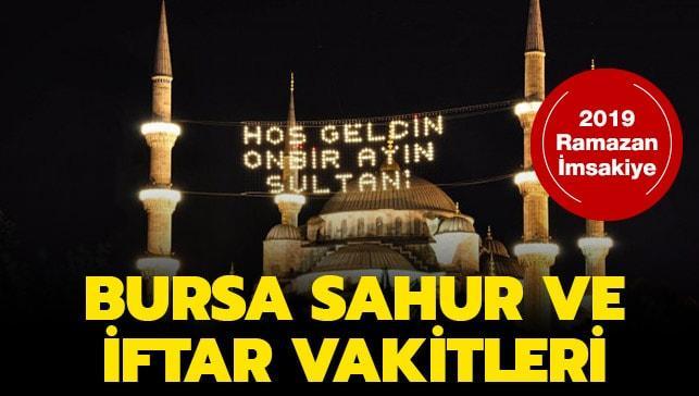 Bursa sahur vakti sabah ezanı saatleri! 2019 Bursa sahur, imsak, iftar vakitleri saat kaçta?