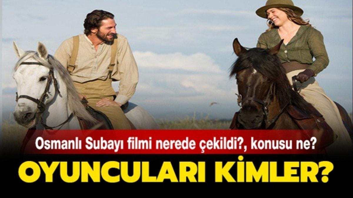 """Osmanlı Subayı filmi nerede çekildi"""" Osmanlı Subayı filminin oyuncuları kimler, konusu nedir"""""""