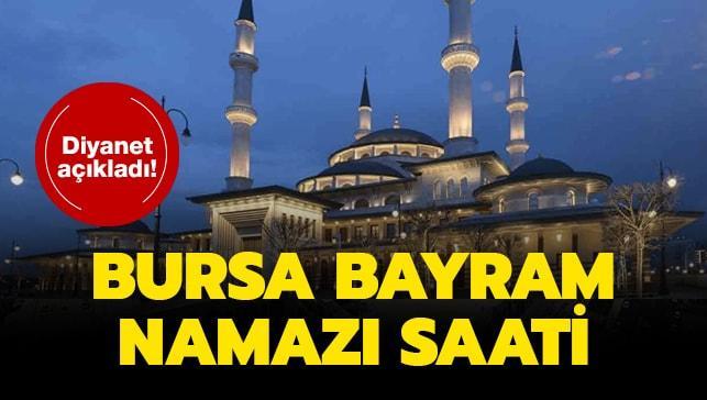 """Diyanet Bursa Kurban Bayramı namazı saati vakti açıklandı! Bursa 2019 bayram namazı saati kaçta"""""""