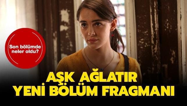 """Aşk Ağlatır 3. Yeni bölüm fragmanı yayınlandı! Aşk Ağlatır 2. bölümde neler oldu"""""""