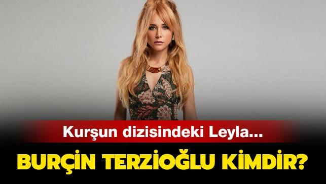 """Burçin Terzioğlu kaç yaşında"""" Kurşun dizisinin Leylası Burçin Terzioğlu kimdir"""""""