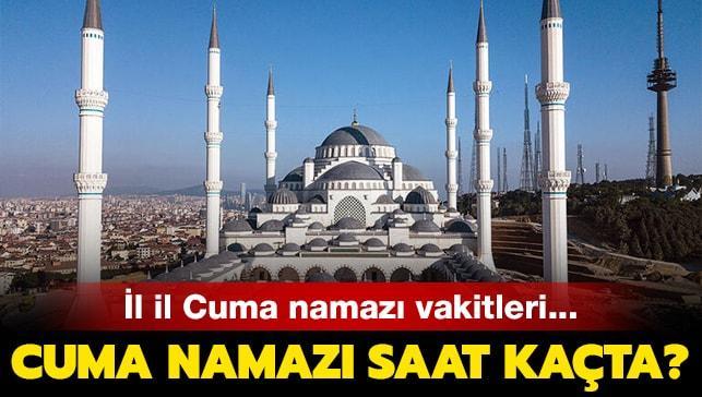 15 Kasım İstanbul, Ankara, İzmir Cuma namazı saati