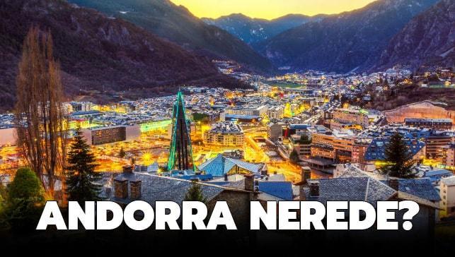"""Andorra nerede, hangi ülkede"""" İşte Andorra'nın haritadaki yeri.."""