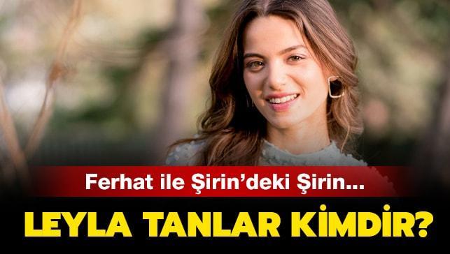 """Leyla Tanlar kimdir, kaç yaşında"""" Ferhat ile Şirin oyuncularından Şirin kimdir"""" İşte hayatı..."""