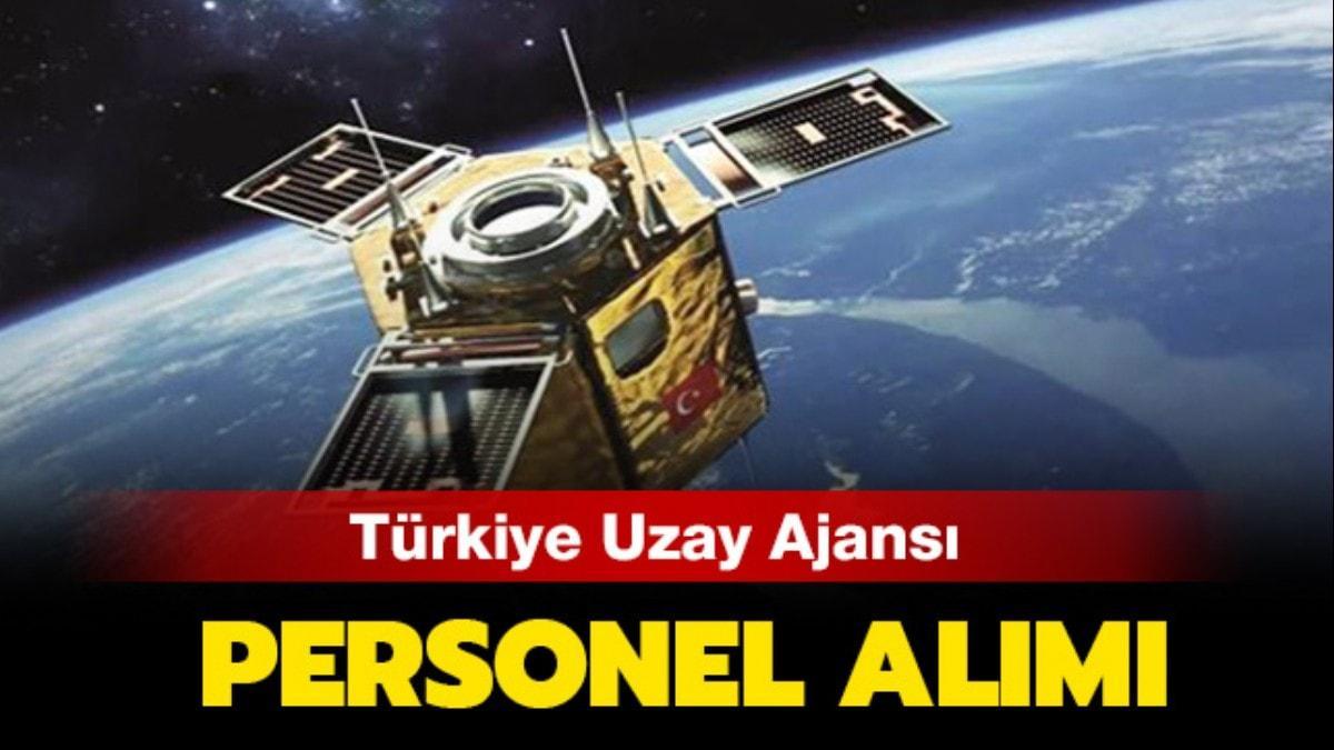 """Türkiye Uzay Ajansı personel alımı 2019 ne zaman"""" Türkiye Uzay Ajansı personel alımı şartları nedir"""""""