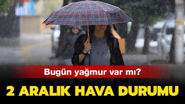 """3 Aralık 2019 bugün yağmur yağmur var mı"""" Ankara, İzmir, İstanbul hava durumu.."""