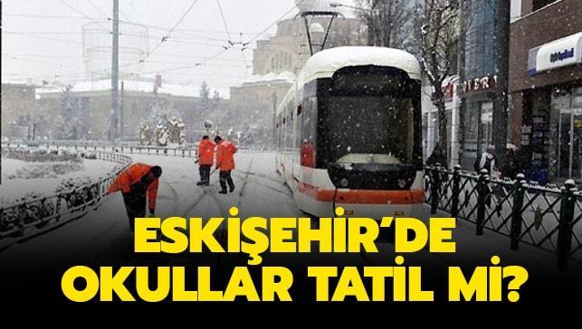 """Eskişehir'de okullar tatil mi"""" 6 Aralık'ta kar tatili var mı"""""""