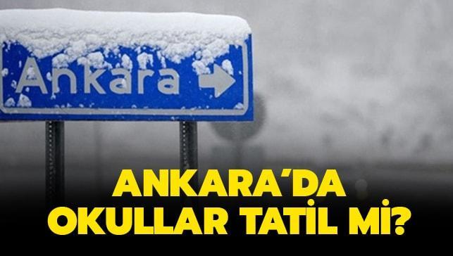 """Ankara'da okullar tatil mi"""""""