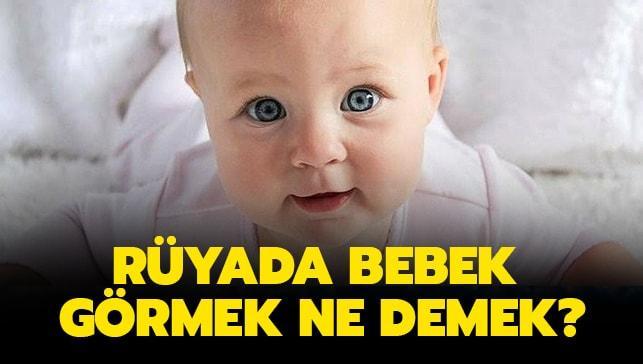 """Rüyada erkek-kız bebek görmek ne anlama gelir"""" Rüyada bebek görmek ne demek"""""""